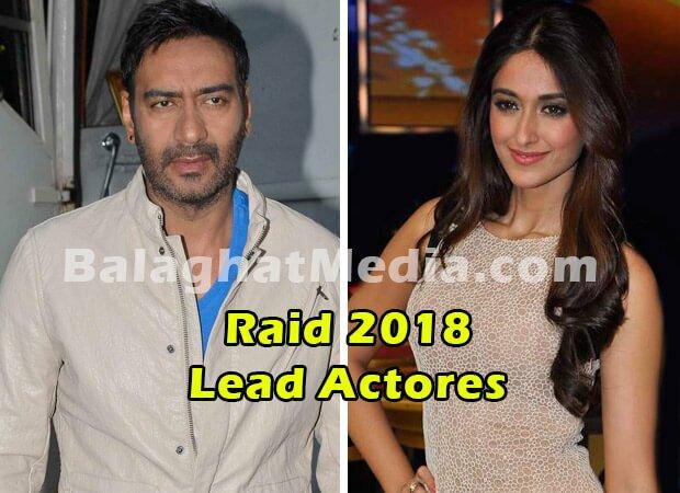 Raid 2018 movie caste